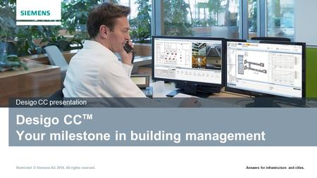 Desigo CCTM Your milestone in building management