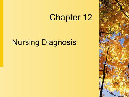 Nursing Diagnosis Chapter 12. 12-2 Copyright 2004 by Delmar Learning, a division of Thomson Learning, Inc. Nursing Diagnosis  The term nursing diagnosis.
