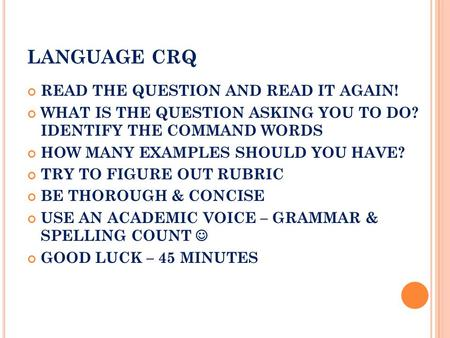 LANGUAGE CRQ READ THE QUESTION AND READ IT AGAIN! WHAT IS THE QUESTION ASKING YOU TO DO? IDENTIFY THE COMMAND WORDS HOW MANY EXAMPLES SHOULD YOU HAVE?