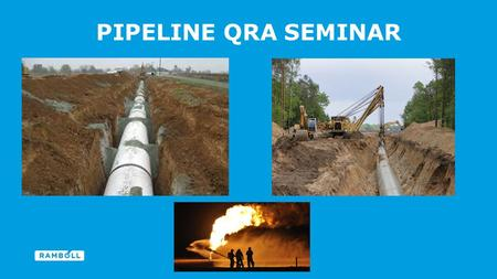 Title slide PIPELINE QRA SEMINAR. PIPELINE RISK ASSESSMENT INTRODUCTION TO GENERAL RISK MANAGEMENT 2.