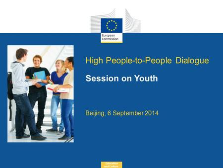 Date: in 12 pts Education and Culture High People-to-People Dialogue Session on Youth Beijing, 6 September 2014.