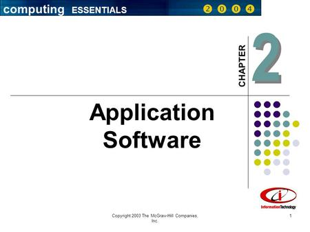 Copyright 2003 The McGraw-Hill Companies, Inc. 1 2 2 CHAPTER Application Software computing ESSENTIALS    