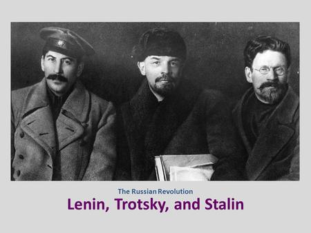 Lenin, Trotsky, and Stalin