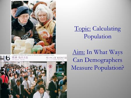 Topic: Calculating Population Aim: In What Ways Can Demographers Measure Population?