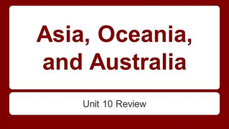 Asia, Oceania, and Australia Unit 10 Review. Part of a barrier that separates the South Asian subcontinent from the rest of Asia Himalaya Mountains.