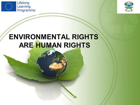 ENVIRONMENTAL RIGHTS ARE HUMAN RIGHTS