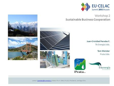 Workshop 2 Sustainable Business Cooperation contact: Adress: Pio X – 2445, Of 1101, Providencia,