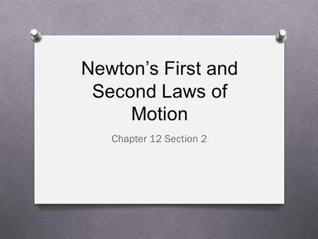 Newton's First and Second Laws of Motion
