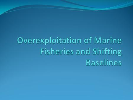 Marine Fisheries Terms to Know Fishery – Refers to aspects of harvesting and managing aquatic organisms. Can refer specifically to a species being harvested,