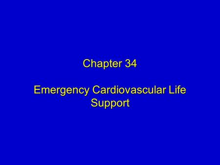 Chapter 34 Emergency Cardiovascular Life Support