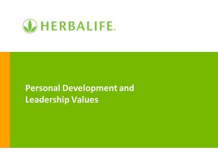 Personal Development and Leadership Values. 2 Personal Development You can conquer everything in life as long as you never stop investing in yourself.