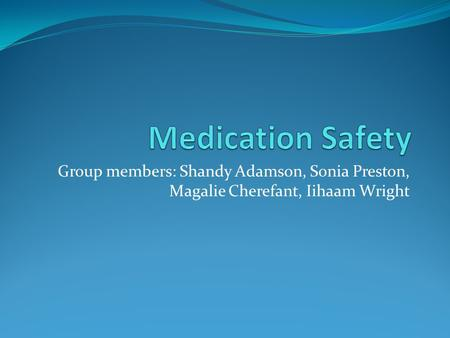 Group members: Shandy Adamson, Sonia Preston, Magalie Cherefant, Iihaam Wright.
