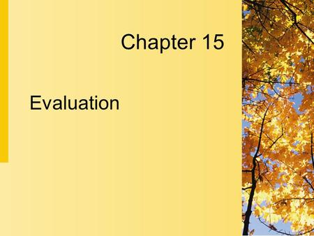 Chapter 15 Evaluation.