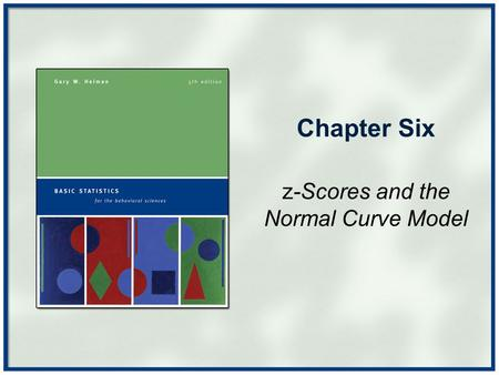 Chapter Six z-Scores and the Normal Curve Model. Copyright © Houghton Mifflin Company. All rights reserved.Chapter 6 - 2 The absolute value of a number.