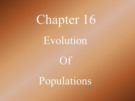 Chapter 16 Evolution Of Populations.