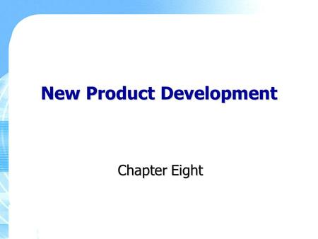 New Product Development Chapter Eight. Copyright ©2011 Pearson Education, Inc., Publishing as Prentice Hall 8-2 Key Learning Points Why new products are.