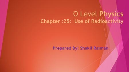 O Level Physics Chapter :25: Use of Radioactivity
