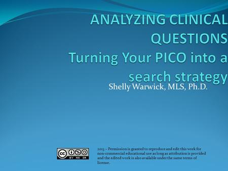 ANALYZING CLINICAL QUESTIONS Turning Your PICO into a search strategy