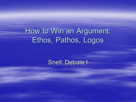 How to Win an Argument: Ethos, Pathos, Logos