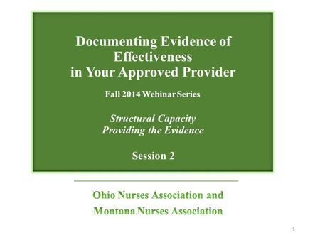 Documenting Evidence of Effectiveness in Your Approved Provider Fall 2014 Webinar Series Structural Capacity Providing the Evidence Session 2 1.