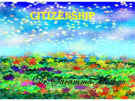 Citizenship Dr.SarammaMathew. legal status rights participation.