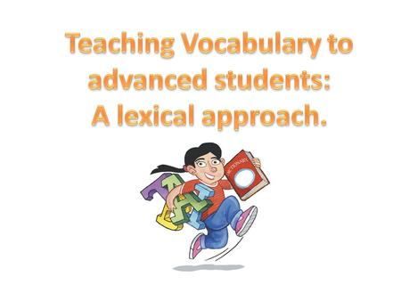 Teaching Vocabulary to advanced students: