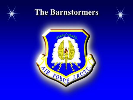 The Barnstormers.