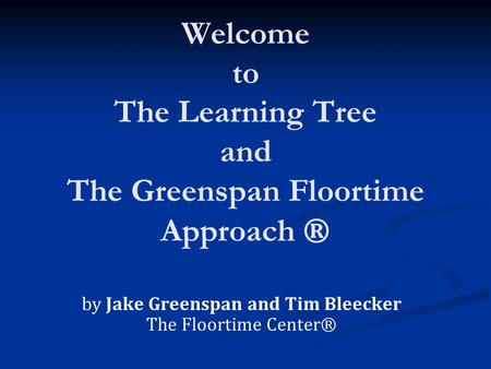Welcome to The Learning Tree and The Greenspan Floortime Approach ®