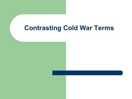 Contrasting Cold War Terms