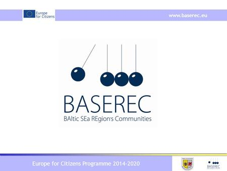 Europe for Citizens Programme 2014-2020 www.baserec.eu.