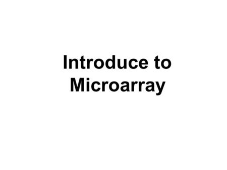 Introduce to Microarray