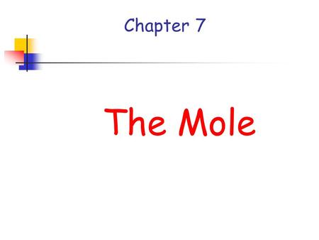 Chapter 7 The Mole. Collection Terms 1 trio= 3 singers 1 six-pack Cola=6 cans Cola drink 1 dozen donuts=12 donuts 1 gross of pencils=144 pencils.