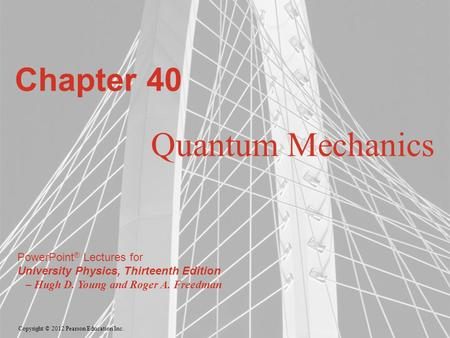 Chapter 40 Quantum Mechanics.