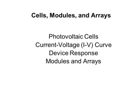 Cells, Modules, and Arrays