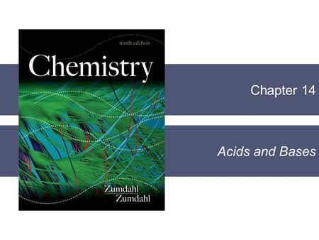 Chapter 14 Acids and Bases. Section 14.1 The Nature of Acids and Bases Copyright © Cengage Learning. All rights reserved 2 Models of Acids and Bases 