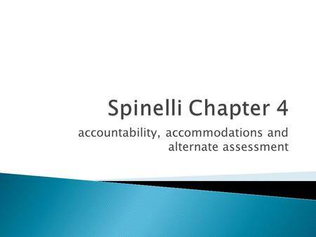 Accountability, accommodations and alternate assessment.