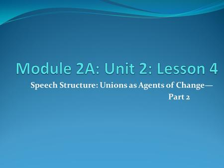 Speech Structure: Unions as Agents of Change— Part 2