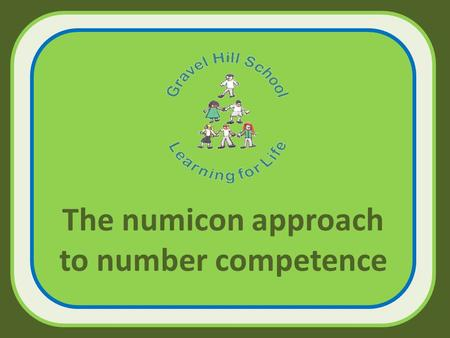 The numicon approach to number competence.