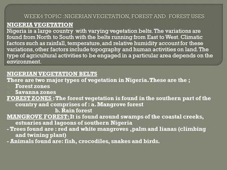 WEEK4 TOPIC :NIGERIAN VEGETATION, FOREST AND FOREST USES