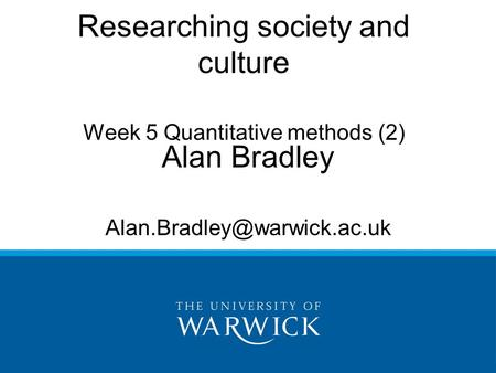 Researching society and culture Alan Bradley