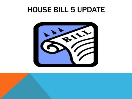 HOUSE BILL 5 UPDATE. Curriculum Graduation Plans Endorsement Pathways College Readiness requirements Accountability Community and Student Engagement Student.