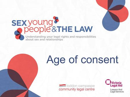 Age of consent. Legal quiz Baker boy Offences: Sexual penetration of a child Indecent acts with a child What does the law say?