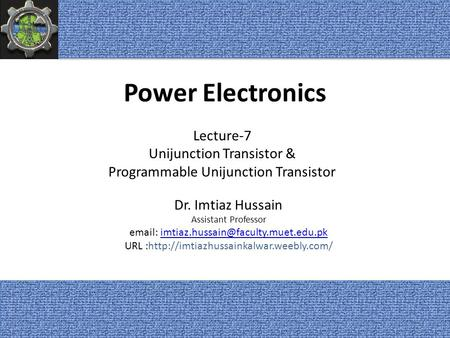 Power Electronics Lecture-7 Unijunction Transistor &