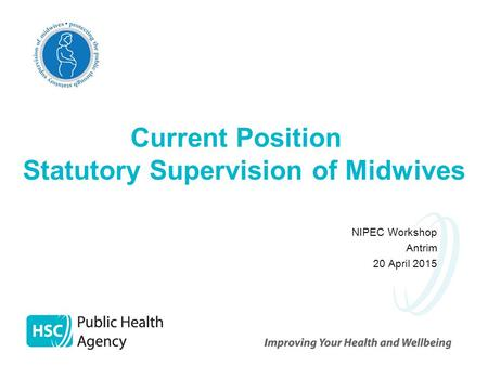 Current Position Statutory Supervision of Midwives