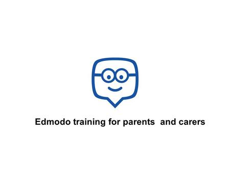 Edmodo training for parents and carers. Edmodo is the largest social learning network in the world. 20,000,000+ TOTAL USERS AROUND THE WORLD STUDENT PROFILE.