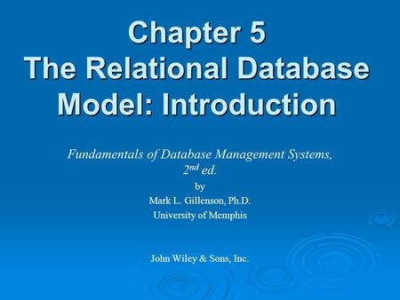 Chapter 5 The Relational Database Model: Introduction