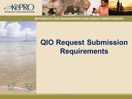 INTEGRATED CARE MANAGEMENT AND QUALITY IMPROVEMENT QIO Request Submission Requirements New 6/14/2012.
