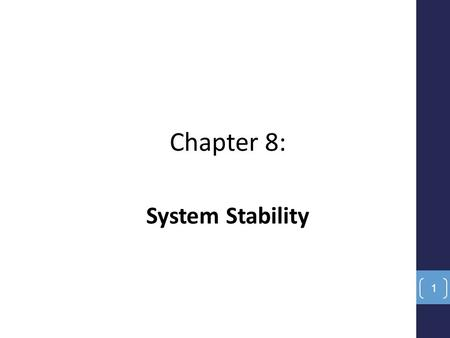 Chapter 8: System Stability.