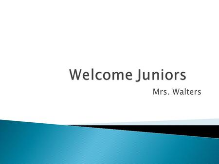 Mrs. Walters.  Community College/University  Applications  Entrance Exams  Scholarships.