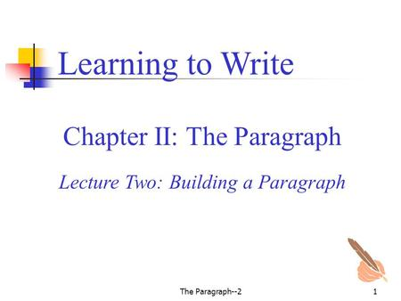 Learning to Write Chapter II: The Paragraph